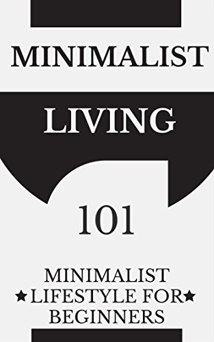 Minimalism: Minimalist Living for Beginners - Frugal Living - Simplify your Life (Minimalism Lifestyle - Minimalism Made Easy - Minimalist budget Book 1)