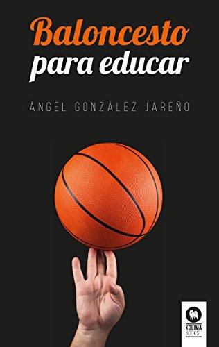Baloncesto para educar eBook: Jareño, Ángel González : Amazon.es ...