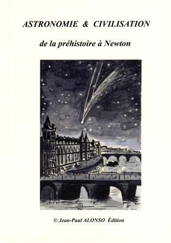 Astronomie & civilisation de la préhistoire à Newton