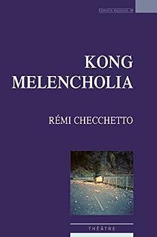 Kong Melencholia par [Cecchetto, Rémi]