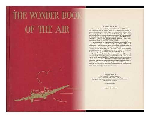 The Wonder Book of the Air, by C. B. Allen ... and Lauren D. Lyman ... Revised and Edited by Francis Trevelyan Miller ... Introduction by Bernt Balchen