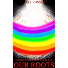 Chakra Insights (Book 6) - Our Roots (English Edition)