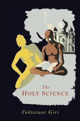 [(The Holy Science)] [By (author) Swami Sri Yukteswar] published on (January, 2013)