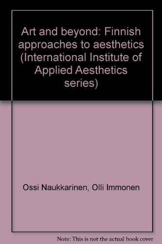 art-and-beyond-finnish-approaches-to-aesthetics-international-institute-of-applied-aesthetics-series