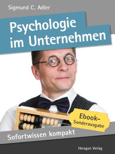 Psychologie im Unternehmen. Businesspsychologie in 50 x 2 Minuten. (Sofortwissen kompakt)
