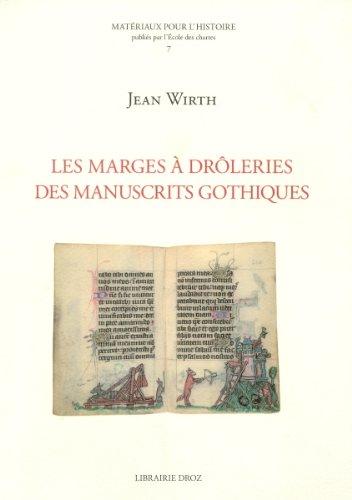 Les marges à drôleries des manuscrits gothiques (1250-1350)
