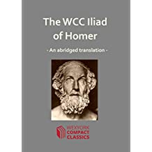 The WCC Iliad of Homer (WexYork Compact Classics Book 1)