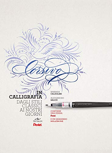 Corsivo in calligrafia. Dagli stili classici ai nostri giorni. Con 1 penna Pentel e 1 quaderno Moleskine