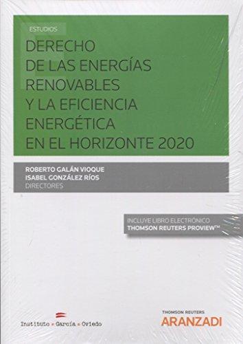 Derecho de las energías renovables y la eficiencia energética en el horizonte 2020 (Papel + e-book) (Monografía)