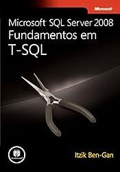Microsoft SQL Server 2008. Fundamentos Em T-SQL (Em Portuguese do Brasil)