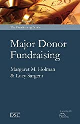 Major Donor Fundraising (Fundraising Series)