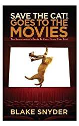 Save the Cat Goes to the Movies: The Screenwriter's Guide to Every Story Ever Told by Blake Snyder (2013-07-01)