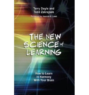 [(The New Science of Learning: How to Learn in Harmony with Your Brain)] [Author: Terry Doyle] published on (November, 2013)