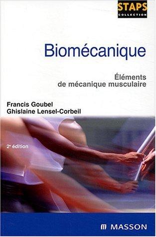 Biomcanique : Elments de mcanique musculaire de Francis Goubel (30 octobre 2003) Broch