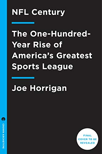NFL Century: The One-Hundred-Year Rise of America's Greatest Sports League (English Edition)