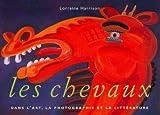 Les Chevaux dans l'art, la photographie et la littérature