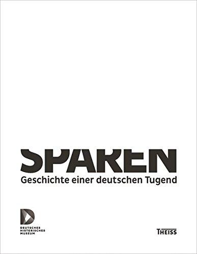 Sparen: Geschichte einer deutschen Tugend