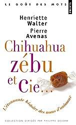 Chihuahua, zébu & Cie : L'étonnante histoire des noms d'animaux
