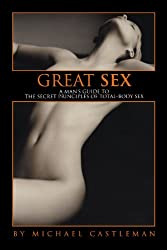Great Sex: A Man's Guide to the Secret Principles of Total-body-sex