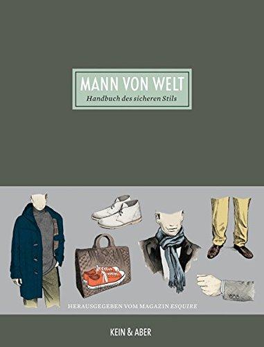 Mann von Welt: Handbuch des sicheren Stils -