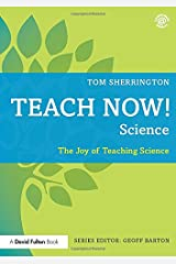 Teach Now! Science: The Joy of Teaching Science Paperback