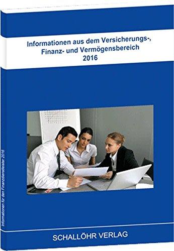 Informationen aus dem Versicherungs-, Finanz- und Vermögensbereich 2016