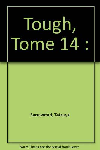 Tough dur à cuire, tome 14 par Tetsuya Saruwatari