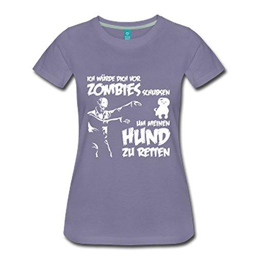 Ich würde dich vor Zombies schubsen um meinen Hund zu retten ! Grau-Violett