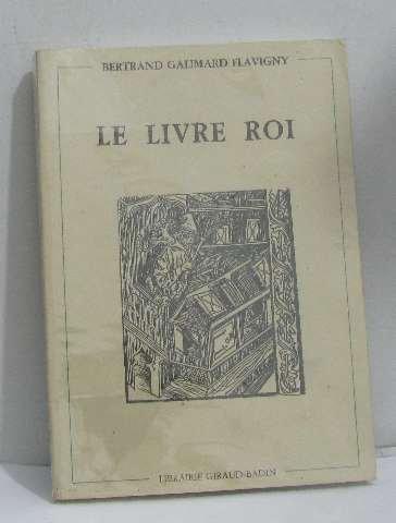 Le Livre roi. Chroniques d'un bibliophile : 1978-1989