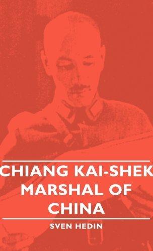 Chiang Kai-Shek - Marshal of China by Sven Hedin (2008-11-04)