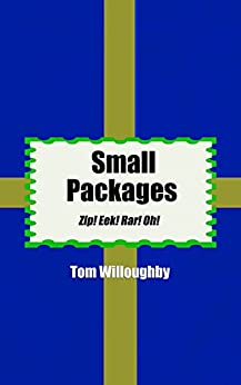 Small Packages: Zip! Eek! Rar! Oh! (English Edition) di [Willoughby, Tom]