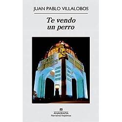 Te Vendo Un Perro (Narrativas hispánicas) Finalista Premio Mandarache 2017