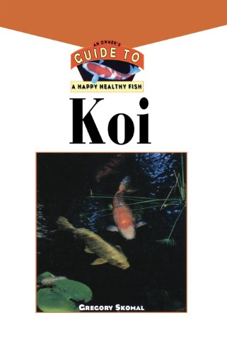 The Koi: An Owner's Guide to a Happy Healthy Fish (Your Happy Healthy P)
