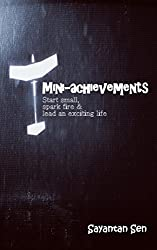 Mini-achievements: Start small, spark fire & lead an exciting life (English Edition)
