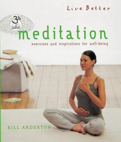 Meditation: Exercises and Inspirations for Well-being (Live Better) by Bill Anderton (2002-03-21)