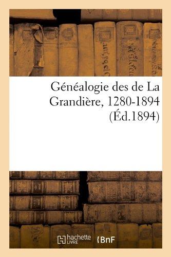 Généalogie des de La Grandière, 1280-1894 (Éd.1894) par Collectif
