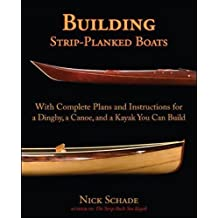 Building Strip-Planked Boats: With Complete Plans and Instructions for a Dinghy, a Canoe, and a Kayak You Can Build (International Marine-RMP)