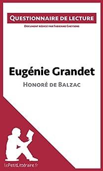 Eugénie Grandet de Balzac: Questionnaire de lecture par [Gheysens, Fabienne, lePetitLittéraire.fr,]