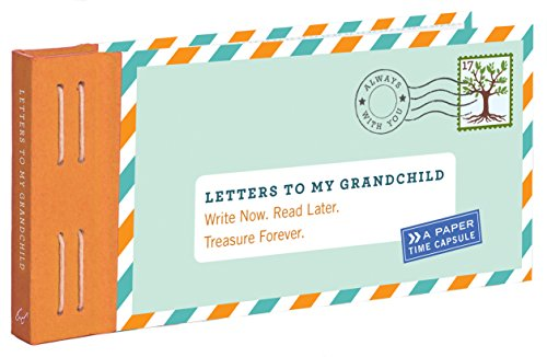 Letters to My Grandchild: Write Now. Read Later. Treasure Forever. por Lea Redmond