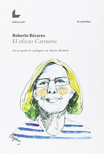 El efecto Carmena: así se gestó el milagro de Ahora Madrid por From Libros.Com