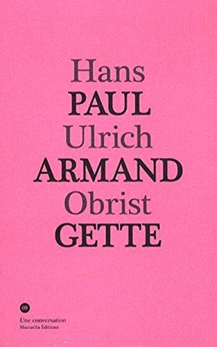 Conversation avec Paul-Armand Gette