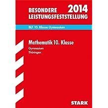 Besondere Leistungsfeststellung Gymnasium Thüringen / Mathematik 10. Klasse BLF 2014: Mit den Original-Prüfungen