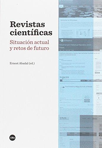 Revistas científicas. Situación actual y retos de futuro (BIBLIOTECA UNIVERSITÀRIA)