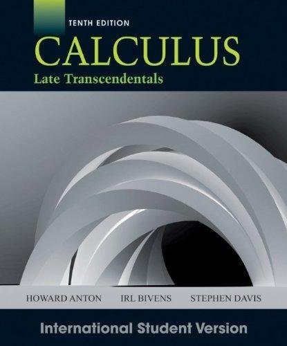 Calculus Late Transcendentals by Anton, Howard, Bivens, Irl C., Davis, Stephen (2012) Paperback