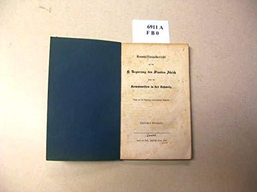 Commissionalbericht an die hohe Regierung des Standes Zürich über die Kommunisten in der Schweiz. Nach den bei Weitling vorgefundenen Papieren. -- Amtliches Exemplar.
