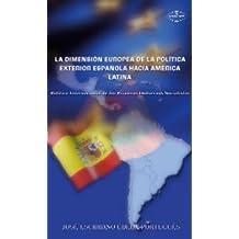 Dimension europea de politica exterior española hacia América latina:polit.int.prim gobiernos socialista