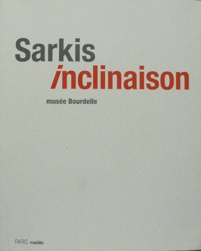 Sarkis - Inclinaison. Musee Bourdelle.
