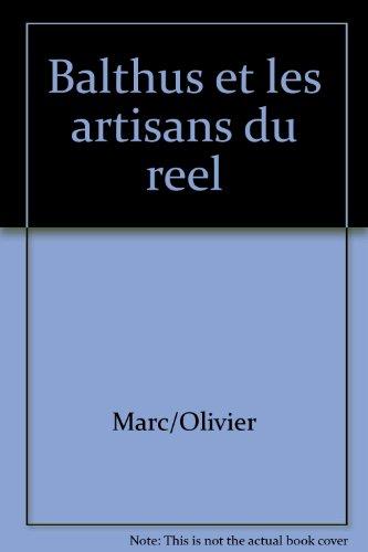 Balthus et les artisans du réel par Olivier Marc
