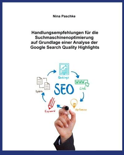 Handlungsempfehlungen für die Suchmaschinenoptimierung auf Grundlage einer Analyse der Google Search Quality Highlights