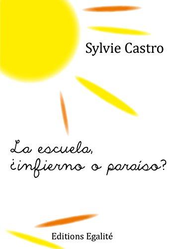La escuela, ¿infierno o paraíso? por Sylvie Castro